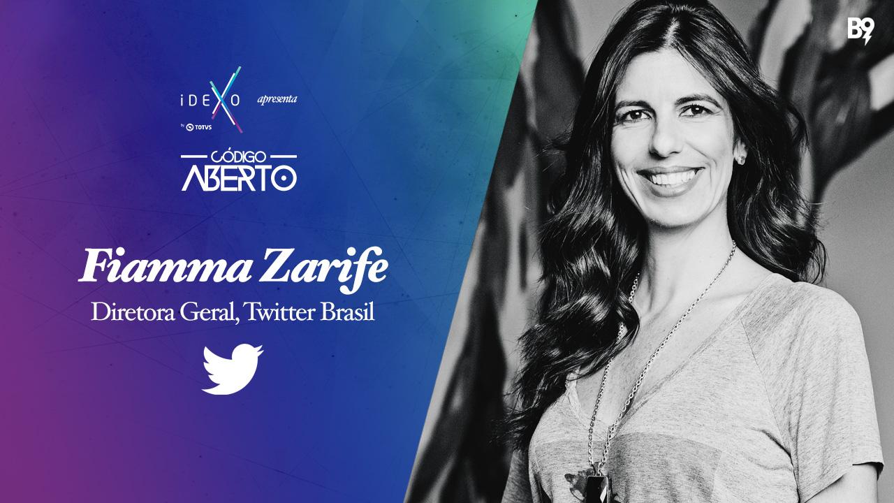 Código Aberto – Fiamma Zarife, Diretora Geral, Twitter