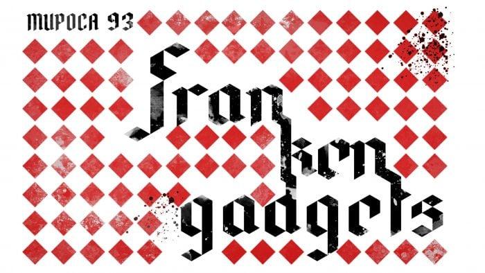 Mupoca 93 Frankengadgets