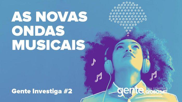 Gente – As Novas Ondas Musicais