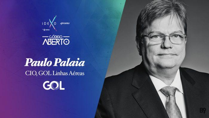 Código Aberto – Paulo Palaia, CIO, GOL Linhas Aéreas