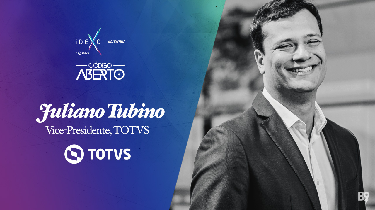 Código Aberto – Juliano Tubino, Vice-Presidente, TOTVS