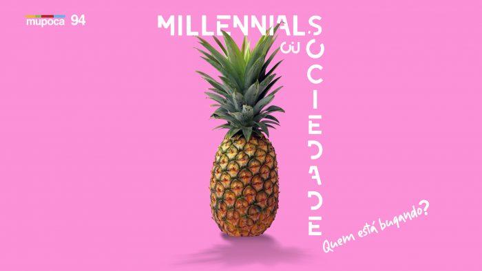Capa do Mupoca #094 - Millennials ou sociedade: quem está bugado?