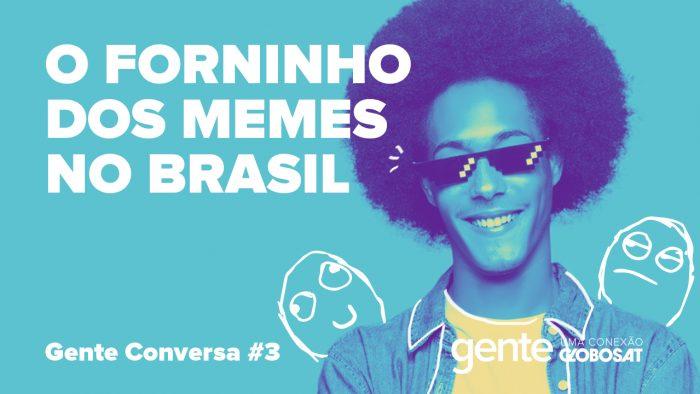 Gente – O Forninho dos Memes no Brasil