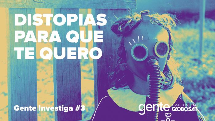 Gente – Distopias Para Que Te Quero