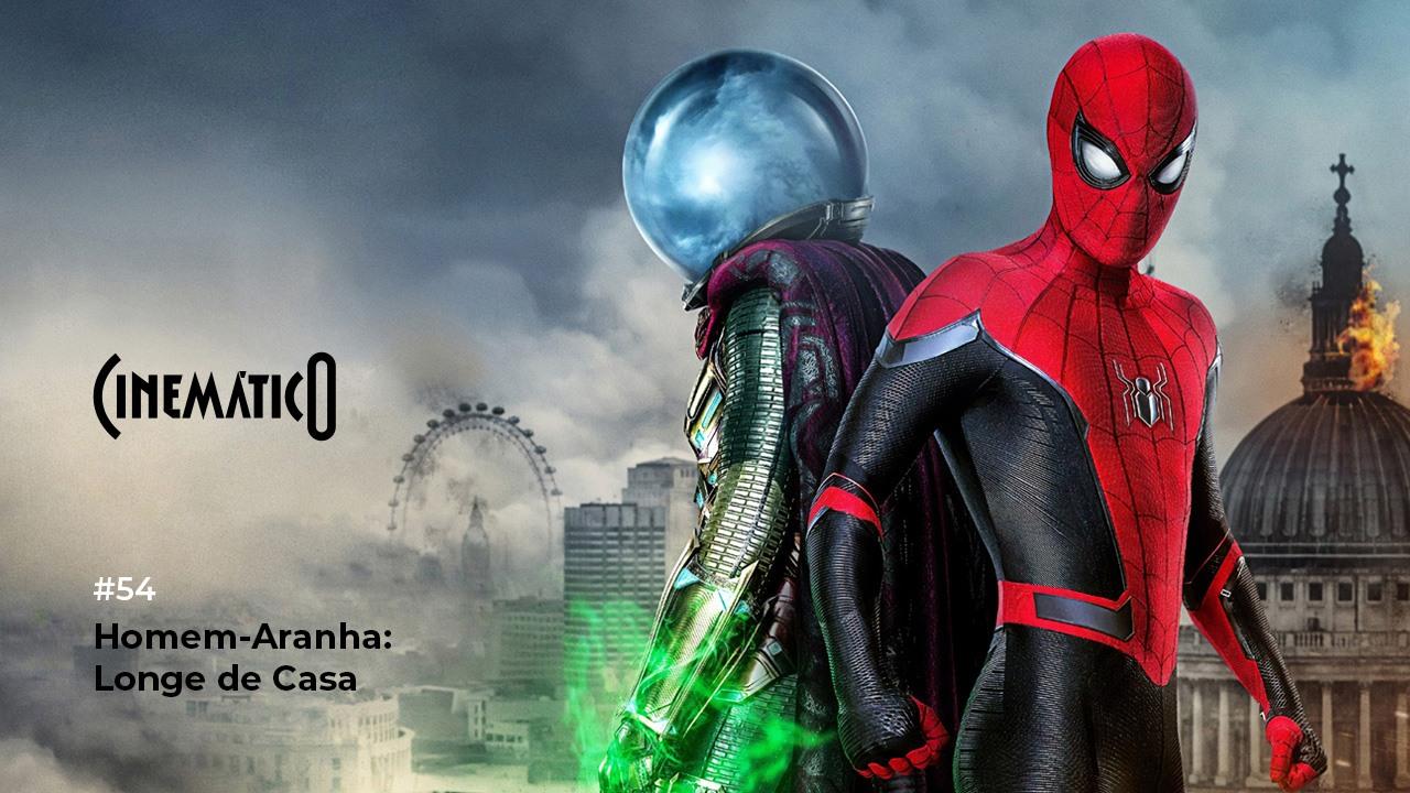 Cinemático – Homem-Aranha: Longe de Casa