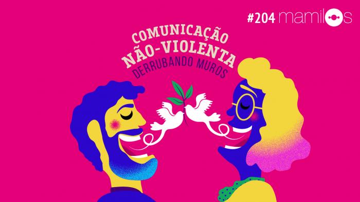 Mamilos 204 – Comunicação Não-Violenta: Derrubando Muros