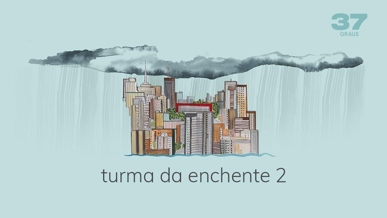 37 Graus – Turma da Enchente 2