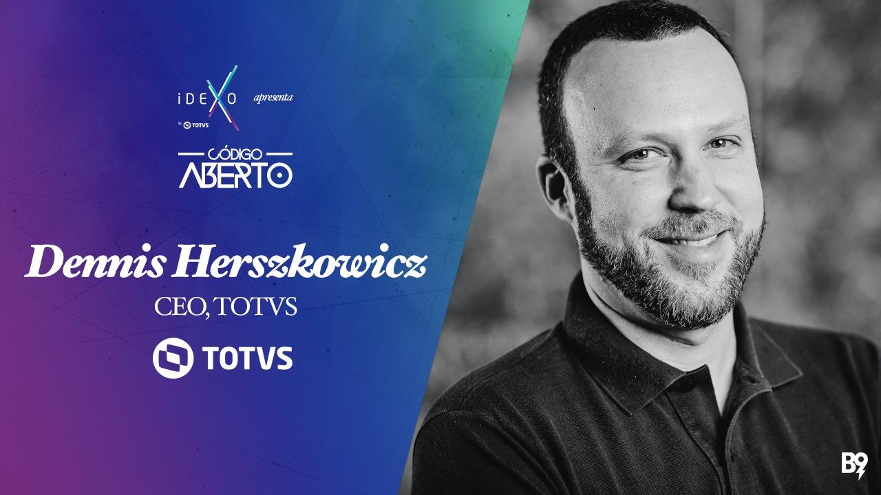 Código Aberto – Dennis Herszkowicz, CEO, TOTVS