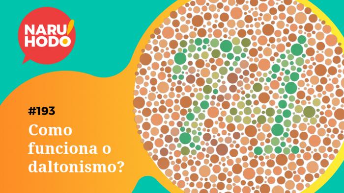Naruhodo #193 – Como funciona o daltonismo?