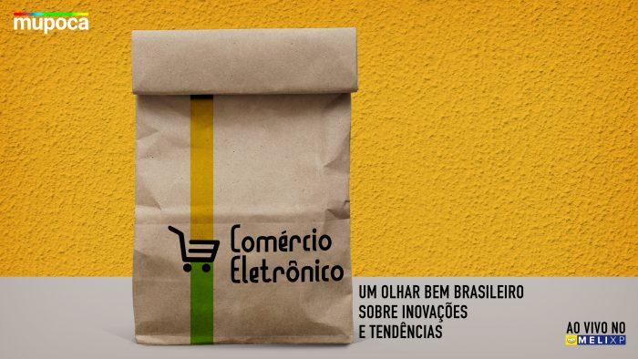 Mupoca #098 – Comércio eletrônico: um olhar brasileiro sobre inovações e tendências