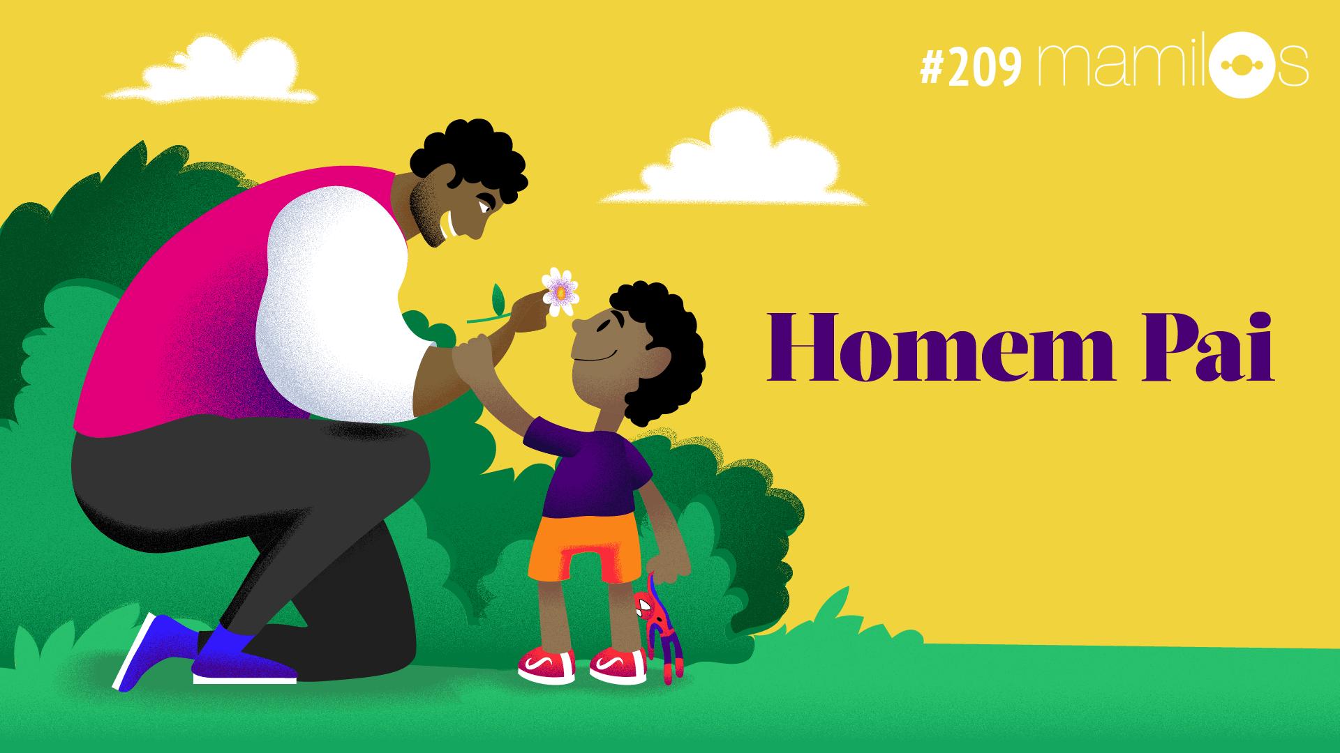 Mamilos 209 – Homem Pai