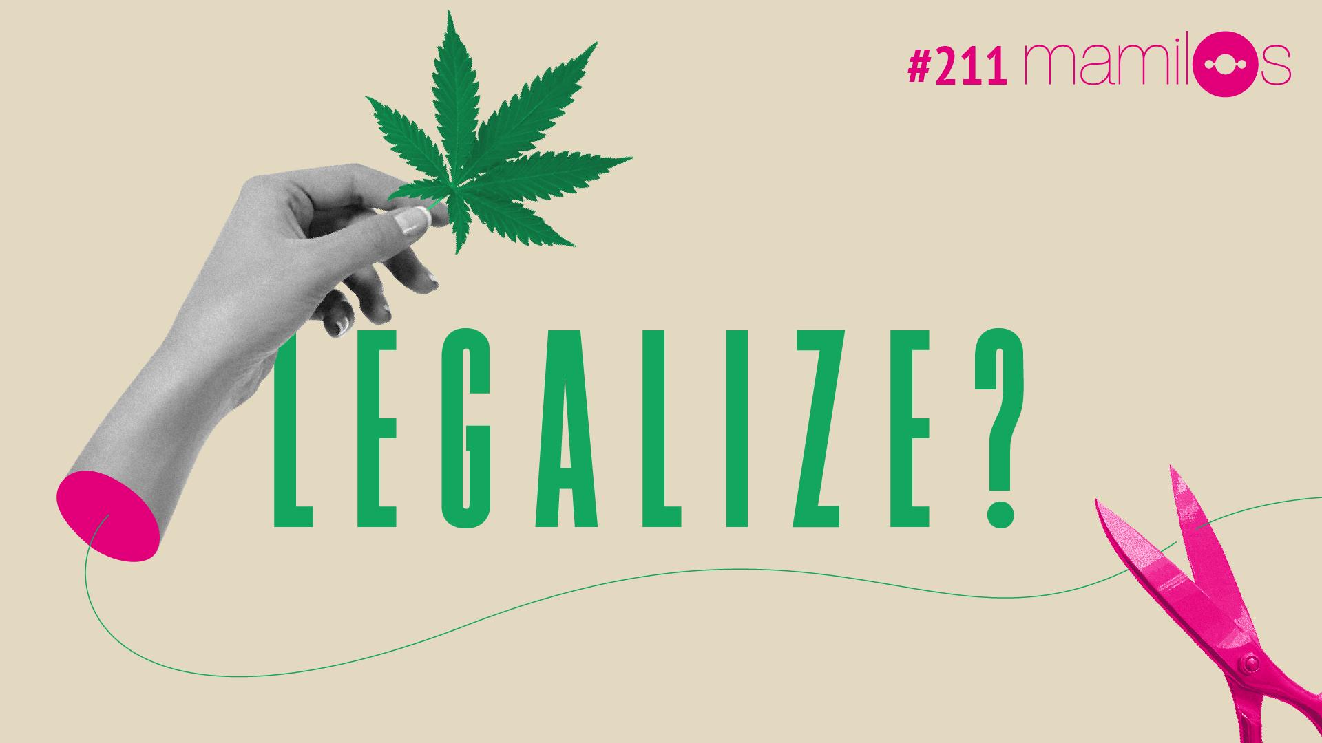 Mamilos 211 – Legalize?