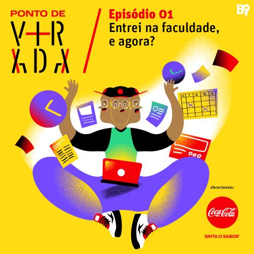 Ponto de Virada – Entrei na faculdade, e agora?