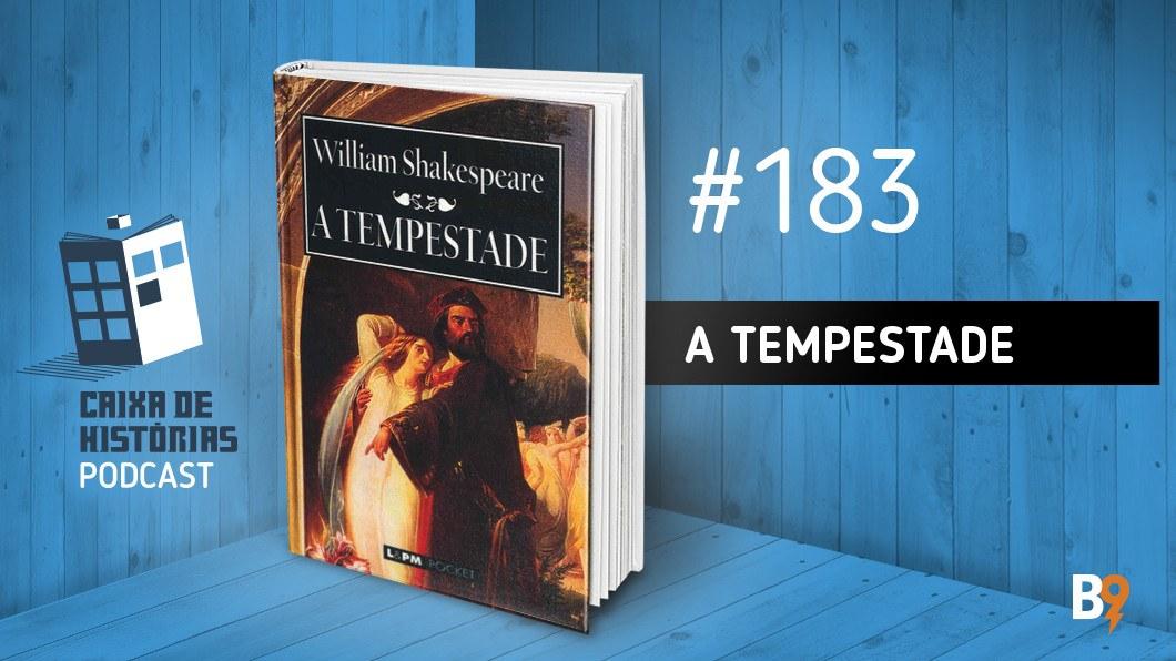 Caixa de Histórias 183 – A Tempestade