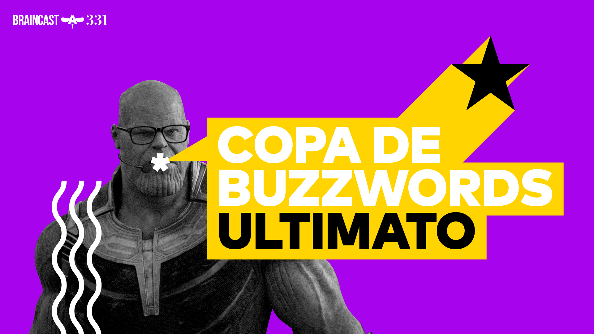 Braincast 331 – Copa de Buzzwords: Ultimato