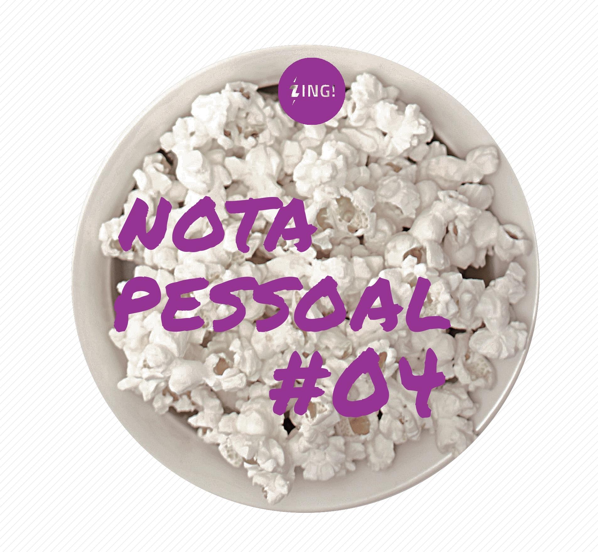 Capa - Nota Pessoal #04 - Você gosta do cinema ou da pipoca?