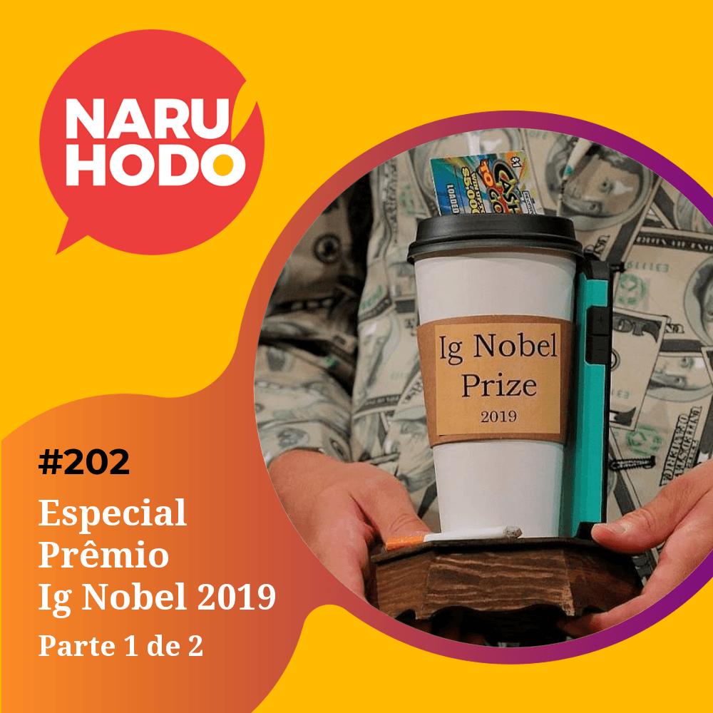 Naruhodo #202 – Especial Prêmio Ig Nobel 2019 – Parte 1 de 2