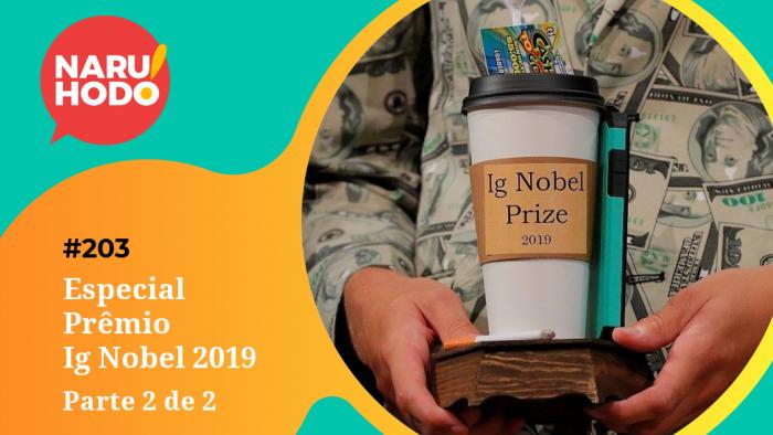 Naruhodo #203 – Especial Prêmio Ig Nobel 2019 – Parte 2 de 2