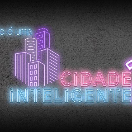 Capa - O que é uma cidade inteligente?