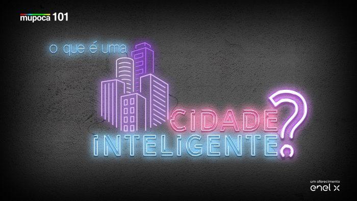 Mupoca #101 – O que é uma cidade inteligente?