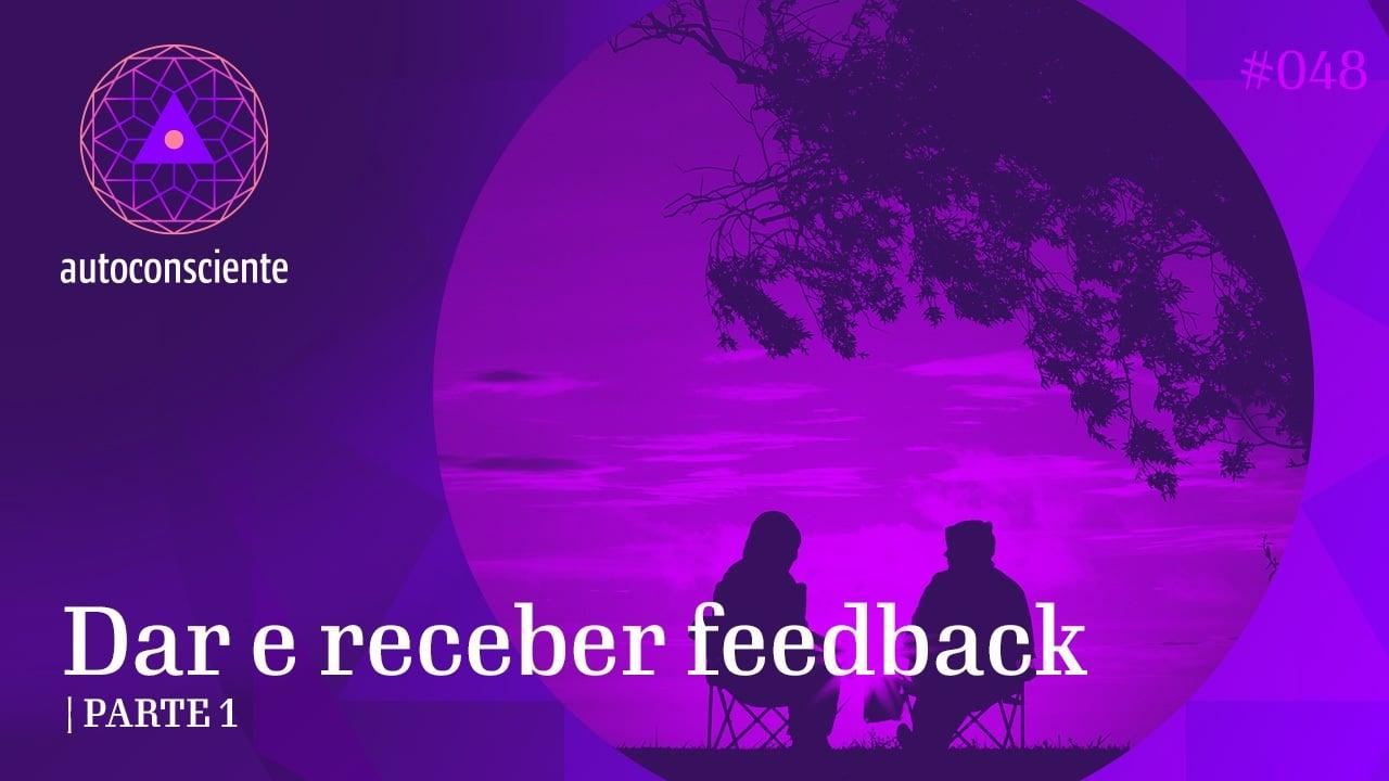 #48 – Dar e receber feedback – parte 1
