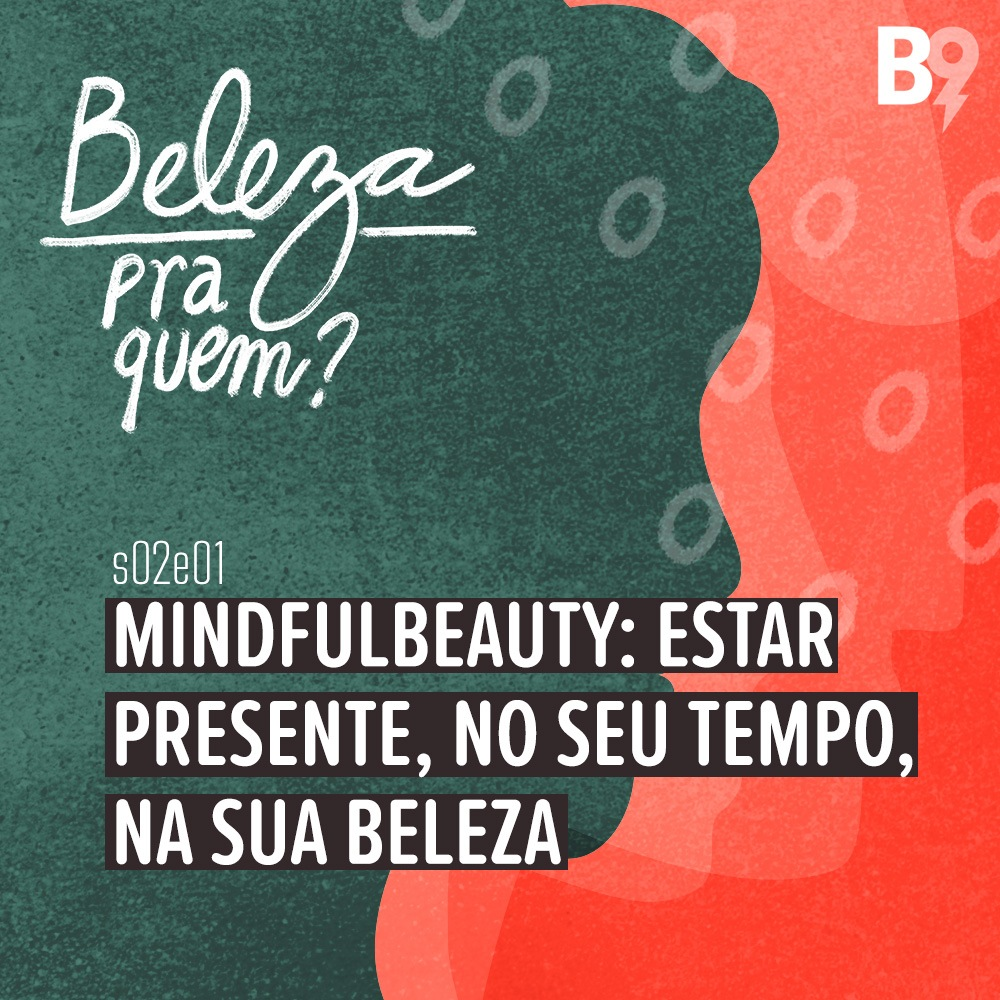 Capa - Mindfulbeauty: estar presente, no seu tempo, na sua beleza