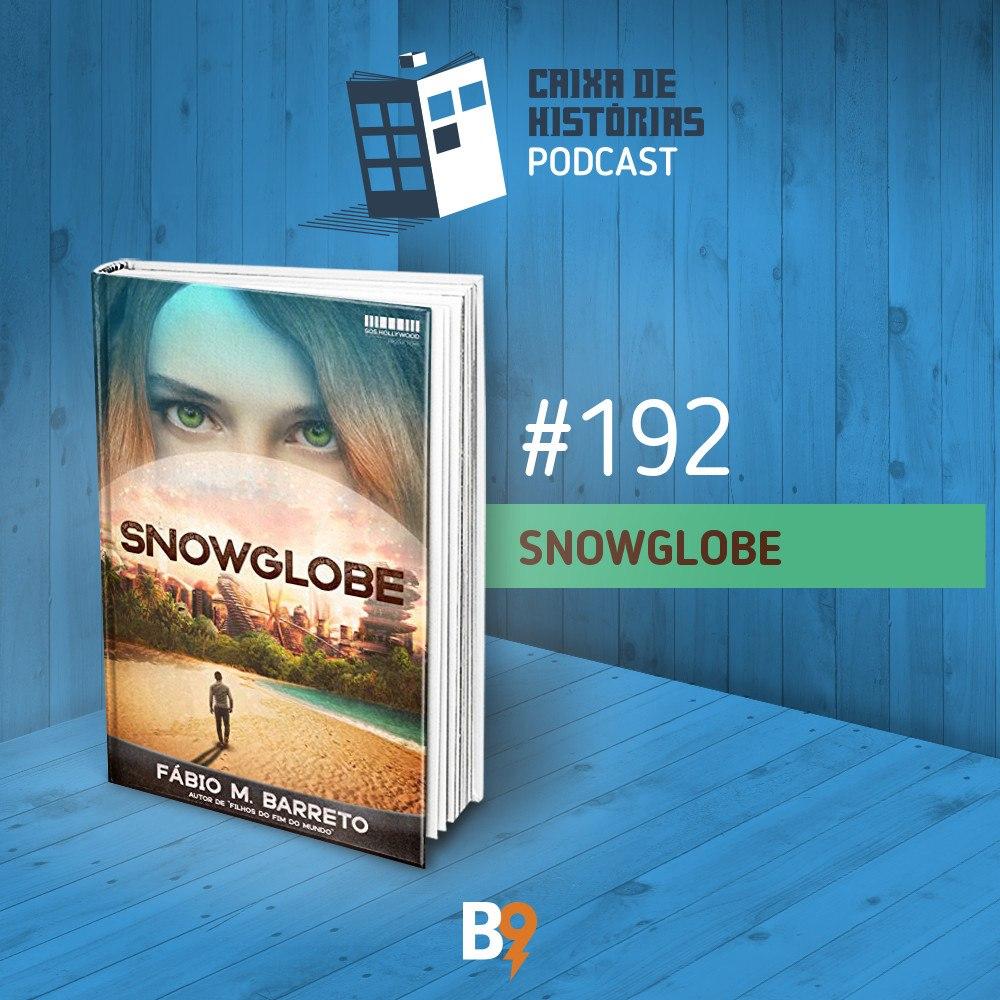 Caixa de Histórias 192 – Snowglobe