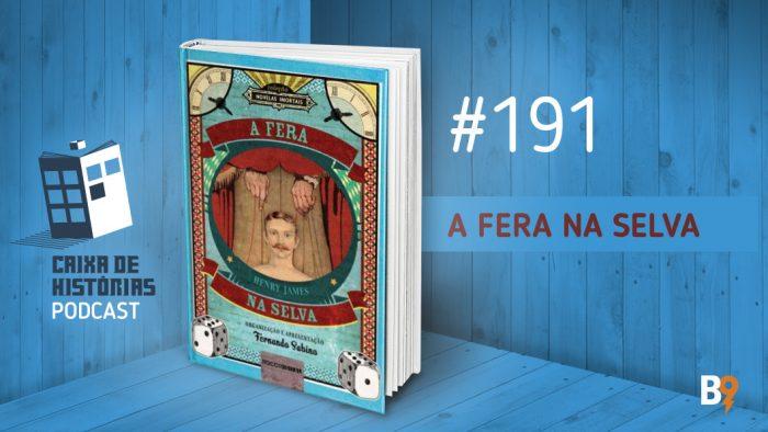Caixa de Histórias 191 – A Fera na Selva