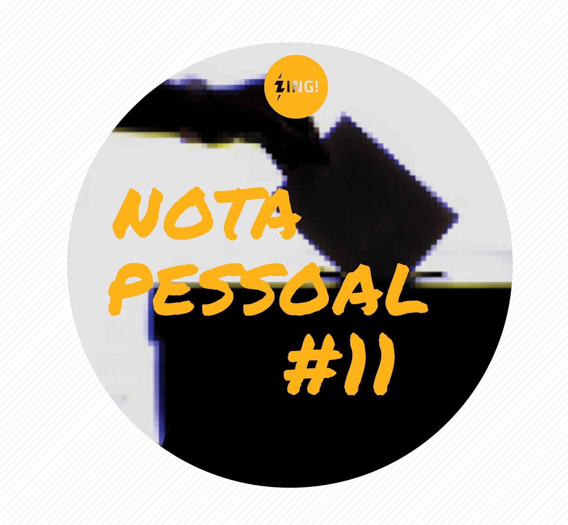 Capa - Nota Pessoal #11 - Hackearam a democracia