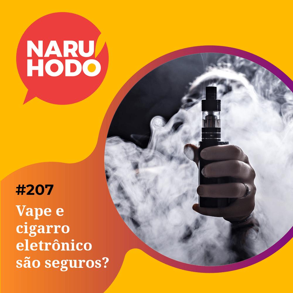 Naruhodo #207 – Vape e cigarro eletrônico são seguros?