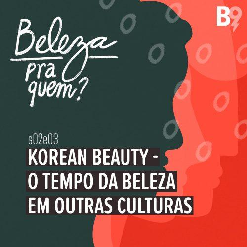 Capa - Korean Beauty - O tempo da beleza em outras culturas