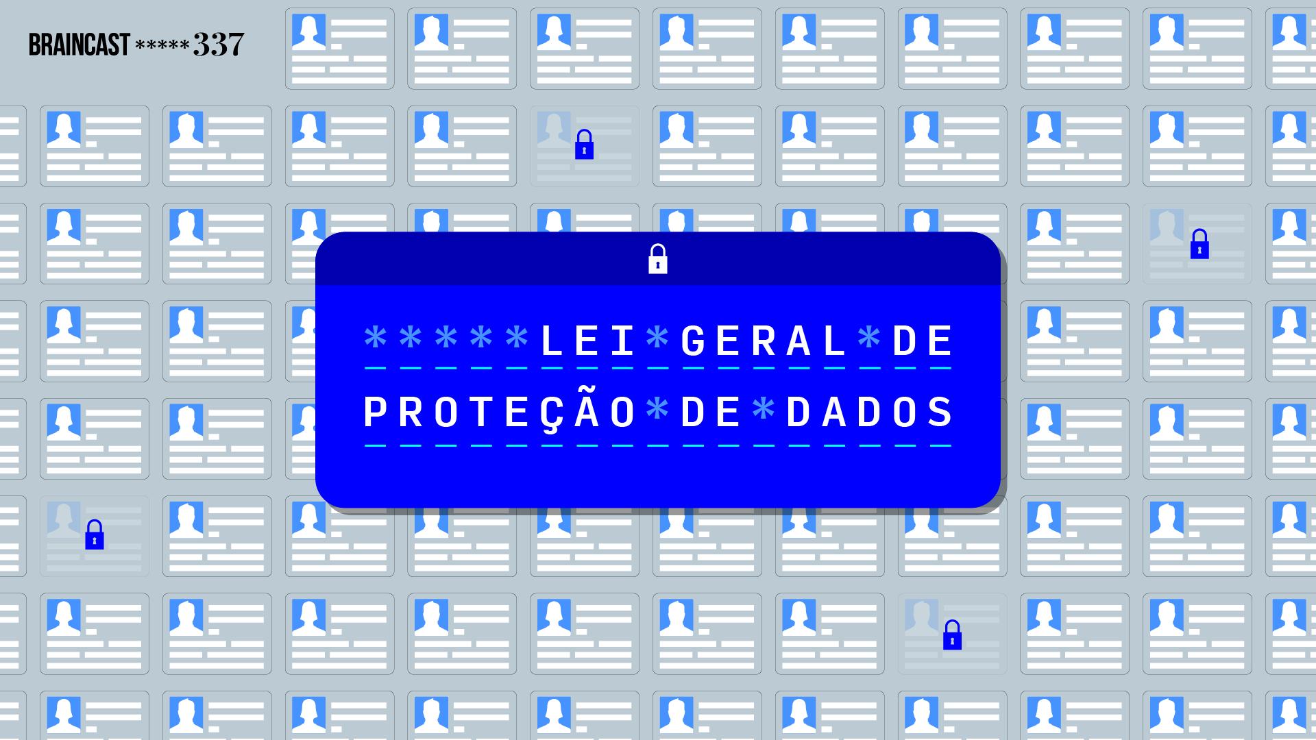 Braincast 337 – Lei Geral de Proteção de Dados