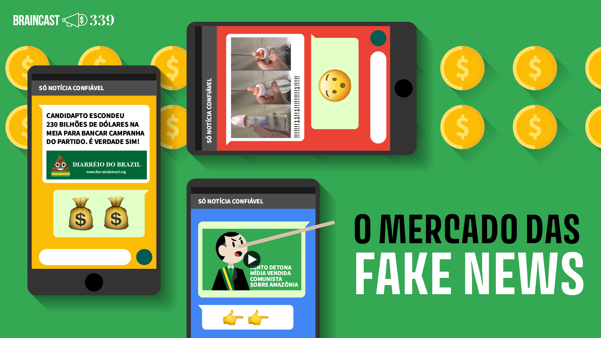 Braincast 339 – O mercado das fake news