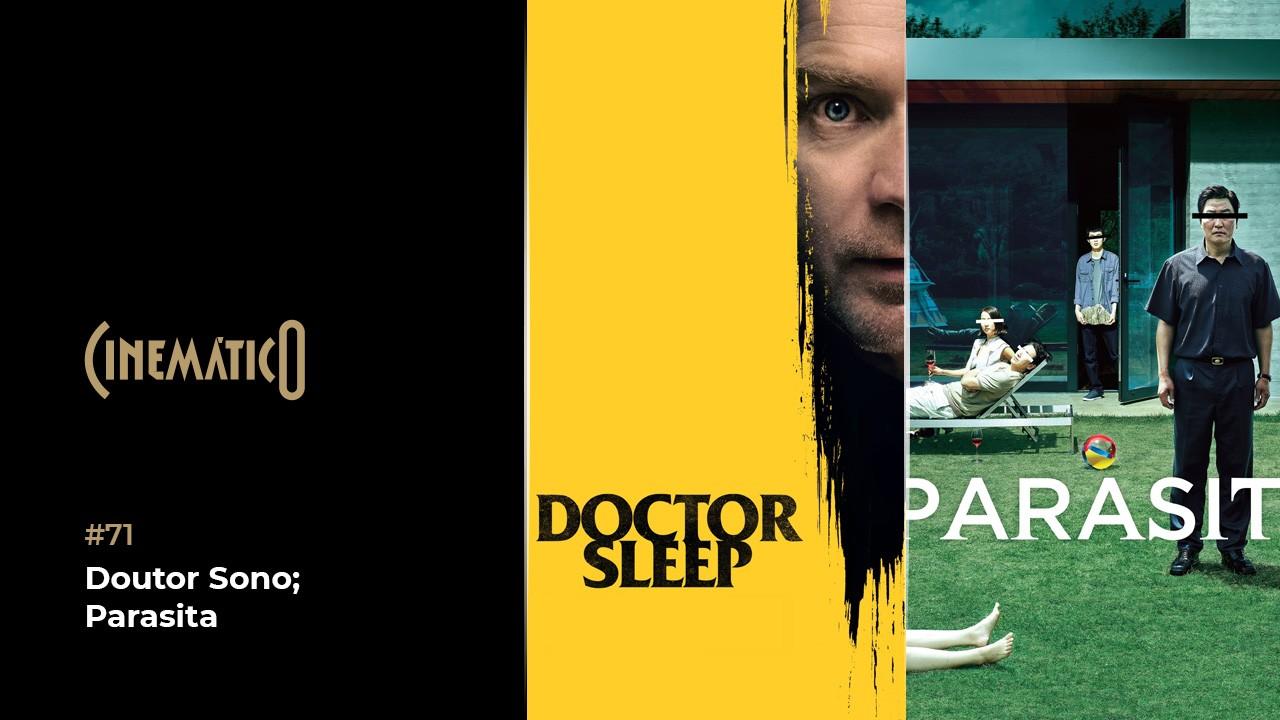 Cinemático – Doutor Sono; Parasita