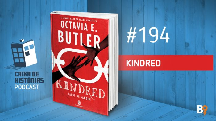 Caixa de Histórias 194 – Kindred