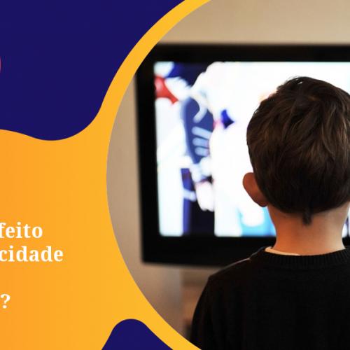 Capa - Qual o efeito da publicidade sobre as crianças? - Parte 2 de 2