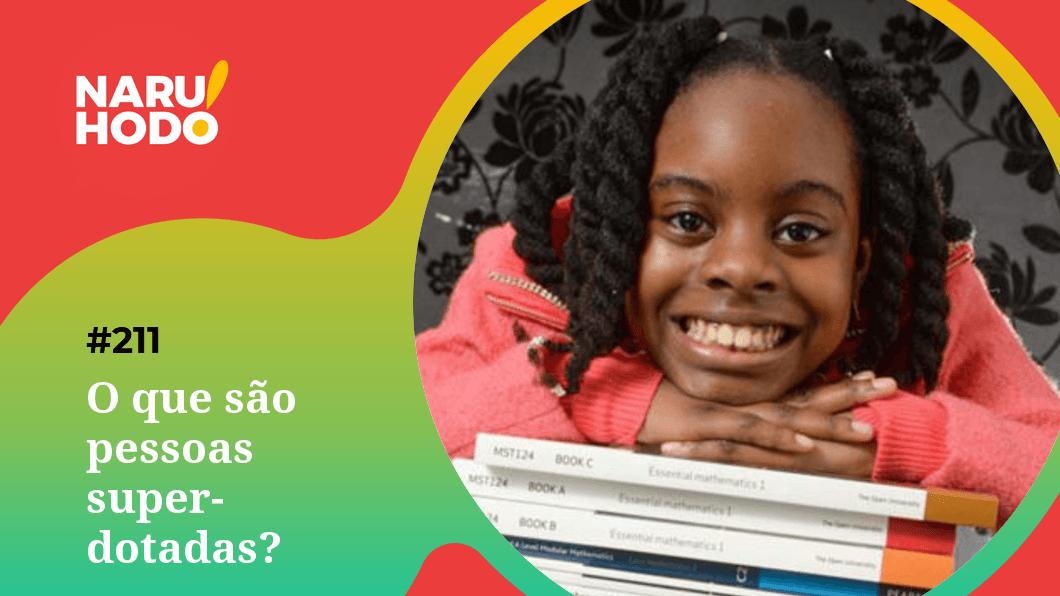 Naruhodo #211 – O que são pessoas superdotadas?