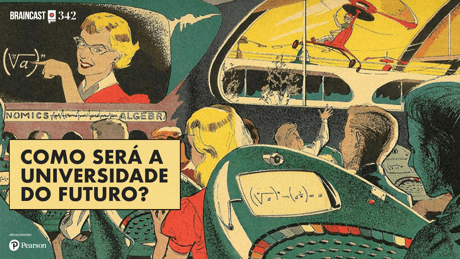 Braincast 342 – Como será a universidade do futuro?