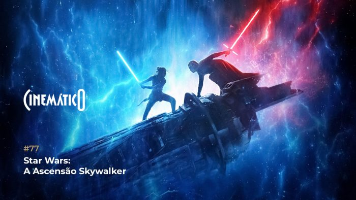 Cinemático – Star Wars: A Ascensão Skywalker