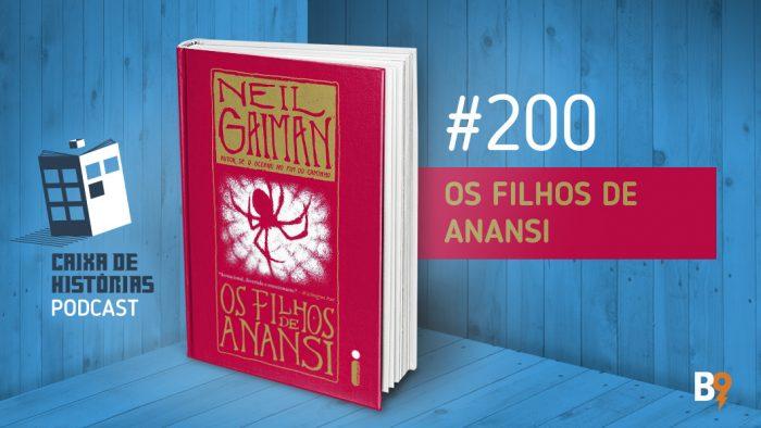 Caixa de Histórias 200 – Os Filhos de Anansi