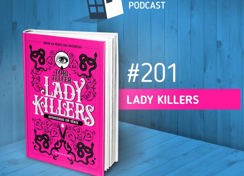 Caixa de Histórias 201 – Lady Killers