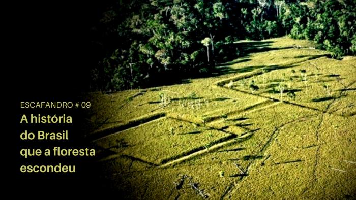 Escafandro – A história do Brasil que a floresta escondeu (REPRISE)