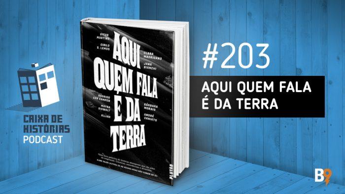 Caixa de Histórias 203 – Aqui quem fala é da Terra