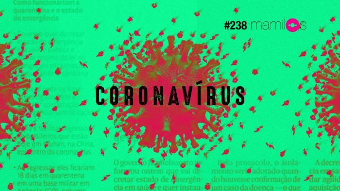 Mamilos #238 – Coronavírus
