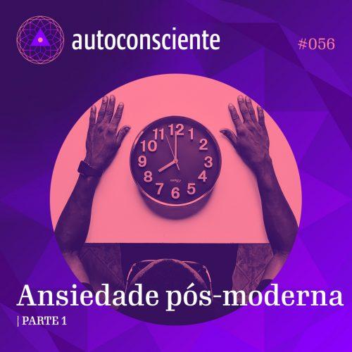 Capa - Ansiedade pós-moderna - Parte 1