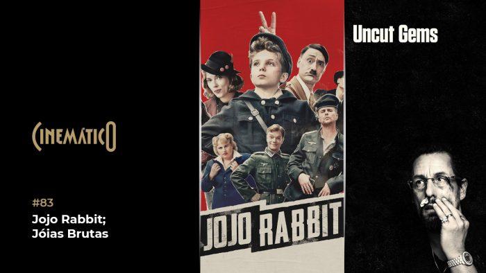 Cinemático – Jojo Rabbit; Jóias Brutas