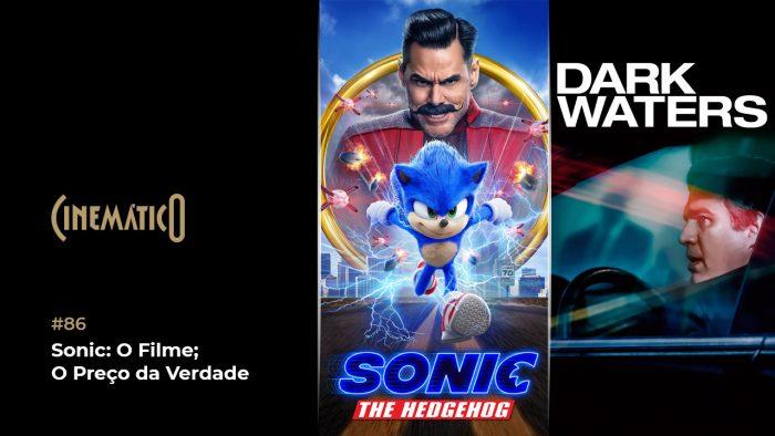 Cinemático – Sonic: O Filme; O Preço da Verdade