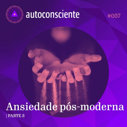 Capa - Ansiedade pós-moderna - Parte 2