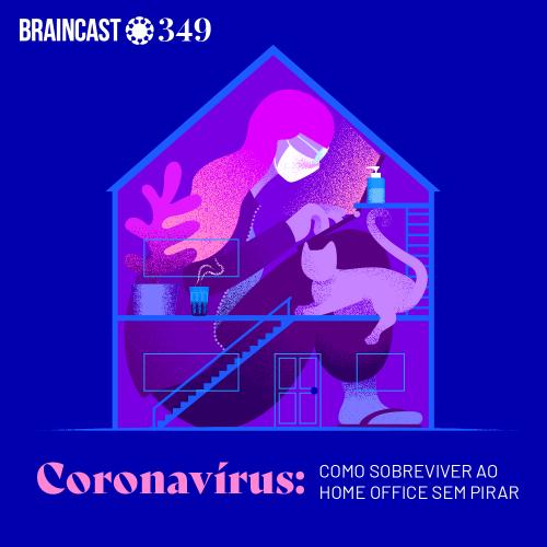 Capa - Coronavírus: como sobreviver ao home office sem pirar