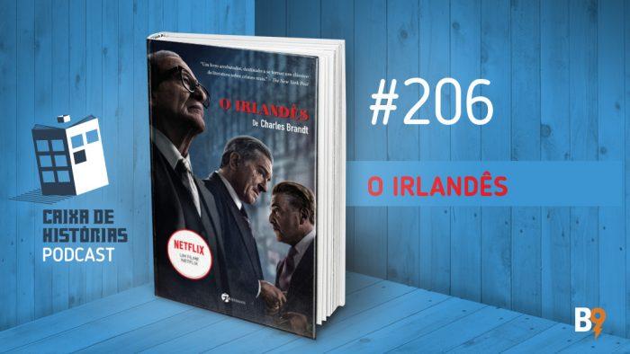 Caixa de Histórias 206 – O Irlandês